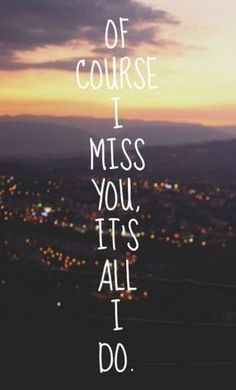 Of course I miss you - Tap to see more I Miss You Quotes for Him & for Her - @mobile9