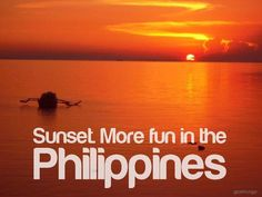 Sunset. More fun in the Philippines.
