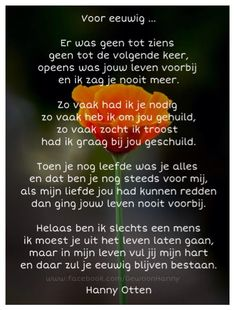 Voor eeuwig. ♡ mijn alllerliefste Miss Mom, I Miss You, Love You, Loosing Someone, K Om, Missing You Quotes, Dutch Quotes, In Loving Memory, Dog Quotes