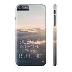 Silence Is Better Than Bullshit - Art Phone Case - Limited 10 pieces pieces for $45!  Shop Now!  Free Shipping WorldWide