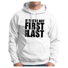 If You're Not First You're Last Hoodie Hooded Sweatshirt Funny Motocross Bobby Racing Car Truck 4×4 Rally Biking Ricky College Humor Quote Hoodie Sweatshirt Small White « racedayproducts.com