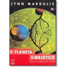 Livro Planeta Simbiótico, O: Uma Nova Perspectiva da Evolução em até 6x sem juros | Ciências Biológicas | Cia. dos Livros