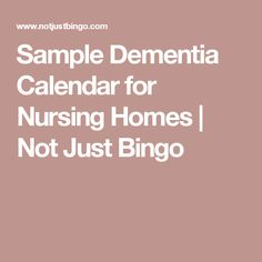 Sample Dementia Calendar for Nursing Homes | Not Just Bingo