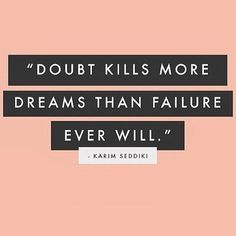 doubt kills dreams