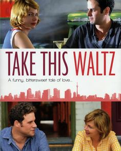 "Romantic-Drama ""Take This Waltz"" starring Michelle Williams, Seth Rogen and Luke Kirby"