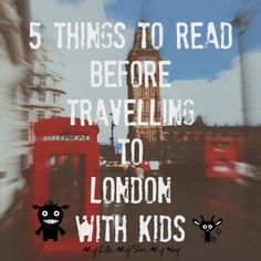 5 Things To Read Before Travelling To London With Kids
