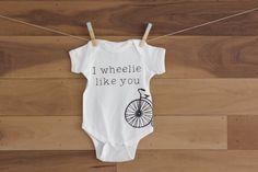 Hey, I found this really awesome Etsy listing at https://www.etsy.com/listing/185897147/i-wheelie-like-you-bike-onesie