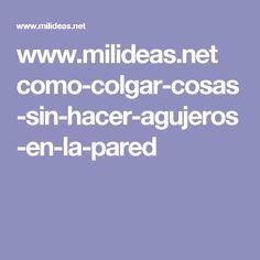 www.milideas.net como-colgar-cosas-sin-hacer-agujeros-en-la-pared
