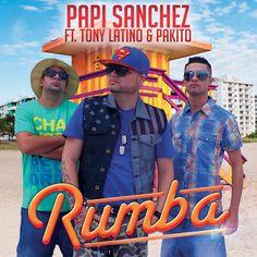 Papi Sanchez ft. Tony Latino & Pakito-RUMBA (Official Spanish Version)