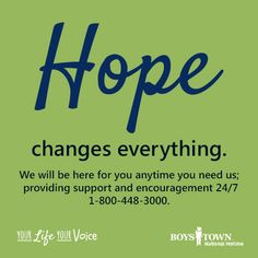 With help comes hope. | Boys Town National Hotline | yourlifeyourvoice.org