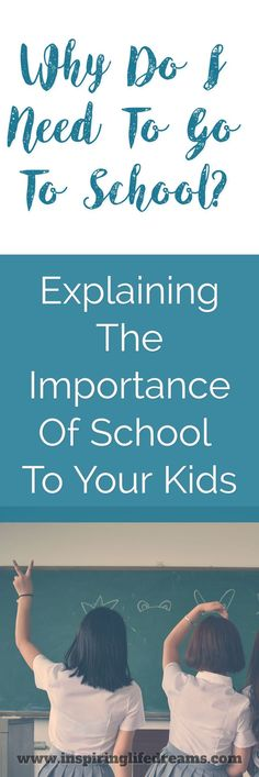 Why do I need to go to school? Why go to school at all? If you are a parent with a school-aged child, then there's a good chance you would have heard this question at some time during your parenting life. This post aims to help you answer this question and explains the importance of school for kids. | Importance of school attendance | School advice quotes | School advice high | School advice student | School advice college life