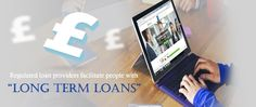 Long term loans are the best financial way to eradicate current financial problems and to prevent a financial drench for the long term. Lending Company, Long Term Loans, Best Loans, Factors