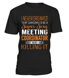 Tshirt  Meeting Coordinator  fashion for men #tshirtforwomen #tshirtfashion #tshirtforwoment #funnytshirtsformen