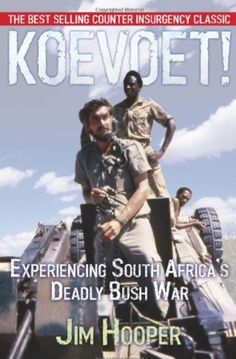 Buy Koevoet: Experiencing South Africa's Deadly Bush War by Jim Hooper and Read this Book on Kobo's Free Apps. Discover Kobo's Vast Collection of Ebooks and Audiobooks Today - Over 4 Million Titles! Books To Read, My Books, South African Air Force, Army Day, Military Training, Insurgent, Reading Material, African History, West Africa