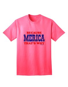 TooLoud Because Merica That's Why Adult T-Shirt