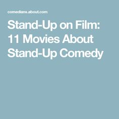 Stand-Up on Film: 11 Movies About Stand-Up Comedy
