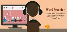 WizIQ Recordor: Create, Share Powerful Video Lectures for Flipped Classroom