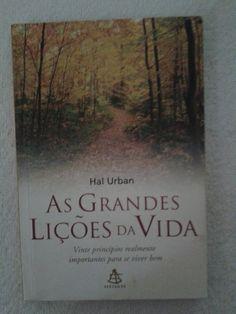 As Grandes Lições da Vida - Hal Urban Livro. Leitura. Literatura. Book. To read. Literature.
