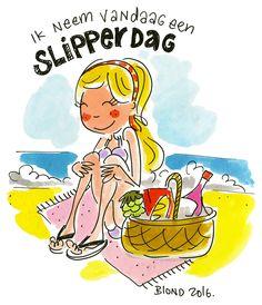 Ik neem vandaag een slipperdag! by Blond-Amsterdam