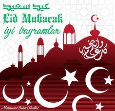 İyi Bayramlar .. Eid Mubarak .. عيد سعيد