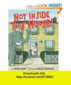 Not Inside This House! (9780439439817) Kevin Lewis, David Ercolini , ISBN-10: 0439439817  , ISBN-13: 978-0439439817 ,  , tutorials , pdf , ebook , torrent , downloads , rapidshare , filesonic , hotfile , megaupload , fileserve