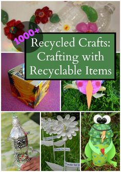 1000+ Recycled Crafts: Crafting with Recyclable Items - Find recycled craft ideas out of just about any household item.