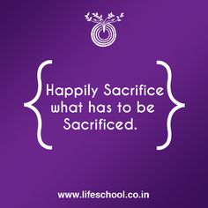 @NarendraGoidani #LifeCoach #InspirationalQuotes #Sacrifice #LifeSchool