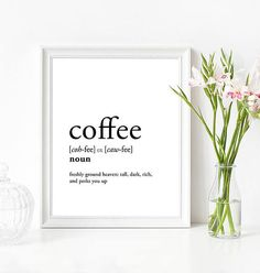 COFFEE definition print - a digital file for you to print yourself or at a print shop/online printer (if you want to buy this item as a high quality giclee print on paper instead, here's the listing: https://www.etsy.com/uk/listing/556760156/ ) Instant download prints are a great