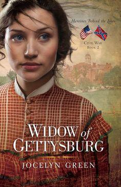 Widow of Gettysburg by Jocelyn Green. Heroines Behind the Lines: Civil War Series #2.