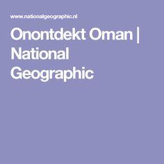 Onontdekt Oman | National Geographic