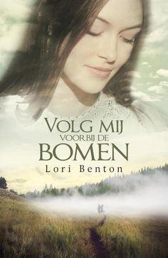Volg mij voorbij de bomen – Lori Benton