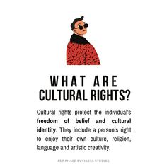 Definition of Cultural Rights   Cultural rights protect the individual's freedom of belief and cultural identity. They include a person's right to enjoy their own culture, religion, language and artistic creativity. In a democracy, everyone should be allowed to express themselves however they wish, as long as they do not harm others or violate their rights. The South African Constitution encourages diversity and discourages discrimination. Upholding cultural rights ensures corporate… Exam Papers, Business Studies, Cultural Identity, Information Graphics, Constitution, Diversity, Definitions, Workplace, Promotion