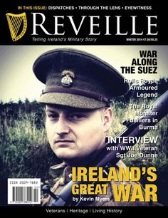 Reveille is Ireland's ONLY Military History Magazine.Ireland's Military Story.