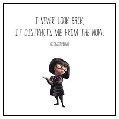 iamdavidvo — Famous words of Edna Mode from The Incredibles....