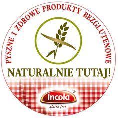 """Wszystkie miejsca, sprzedające produkty Incola, są oznaczone naklejką """"Naturalnie tutaj!"""". Przekreślony kłos na drzwiach lub witrynie sklepu to znak, że Incola tu jest! :)"""