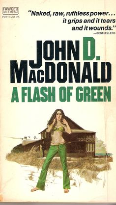 Next up, and next to last, in this stack of thrifted John D. MacDonald penned paperbacks is A Flash Of Green. Cover by Robert McGinn. Pulp Fiction Book, Robert Mcginnis, Pulp Art, Rock And Roll, Thriller, Mystery, Magazine Covers, Reading, Book Covers