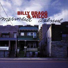 Billy Bragg & Wilco; Hesitating Beauty on Mermaid Avenue