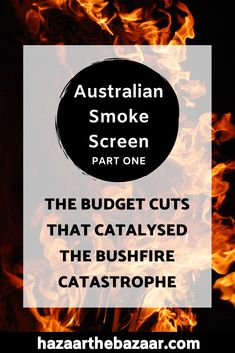 This is a three-part series on the democratic failures of the Australian Government through the lens of the current catastrophic bushfires. Australia Country, Smoke Screen, One In A Million, Outline, Budgeting, Posts, Blog, Messages, Budget Organization