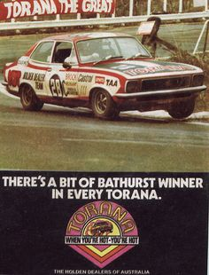 Covers the Holden LJ Torana that won the Bathurst Car Race by Peter Brock in Magazine Advert. Australian Muscle Cars, Aussie Muscle Cars, Sexy Cars, Hot Cars, Holden Kingswood, Holden Muscle Cars, Holden Torana, Holden Australia, The Great Race