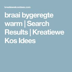 """Search Results for """"braai bygeregte warm"""" – Kreatiewe Kos Idees Braai Recipes, Cooking Recipes, Good Food, Yummy Food, Delicious Recipes, South African Recipes, Smoking Meat, Kos, Gardening Tips"""