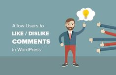 Do you want to add a like or dislike feature to comments on your WordPress site? Allowing your users to upvote / downvote comments can improve engagement on your website. In this article, we will show you how to allow users to like or dislike comments in WordPress.     Why Add Like or Dislike Comment Feature in WordPress?  Comments allow users to engage with your content. More user engagement means, users will spend more time on your site, and are likely to come back.   Howe