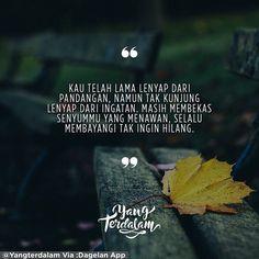 Aku tersadar bahwa sesuatu yang indah terkadang menyakitkan untuk diingat.  Kiriman dari @hello_hannan  #Berbagirasa  #yangterdalam #quote #poetry #poet #poem #puisi #sajak