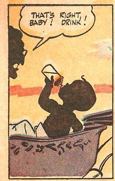 That's right baby! Drink!   That's right baby! Drink! comic books comics out of context