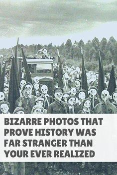 Bizarre Photos That Prove History Was Far Stranger Than Your Ever Realized