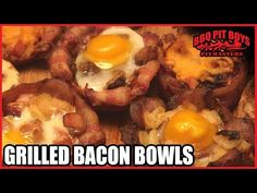 Grilled Bacon Bowls (Cups of Bacon) Recipe | BBQ Pit Boys