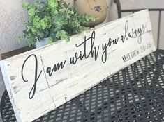 I am with you always. I am with you always sign. Matthew 28 20. Rustic wood signs. Distressed wood sign. Scripture wood sign. Scripture sign