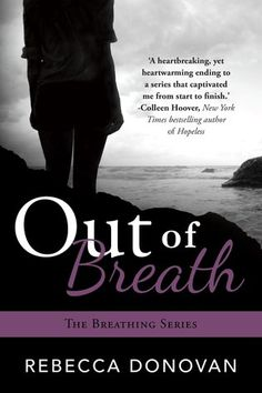 Out of Breath (Breathing, #3)-This is the last book in the Barely Breathing series...July cannot get here quick enough!!!!
