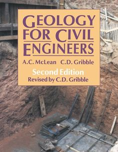 The book in PDF Form with title Geology for Civil Engineers By A. McLean C. Gribble of University of Glasgow Second Edition is a famous book with introductory and in depth knowledge of geology which every civil engineer must know. Fluid Mechanics, Famous Books, Civil Engineering, Glasgow, Geology, Civilization, Rock Formations, Libros, Fluid Dynamics