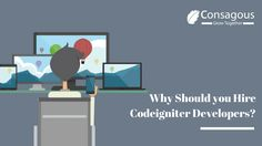 Hire codeigniter developers from Consagous, We are one of the leading application development service provider methodically familiar with codeigniter framework.