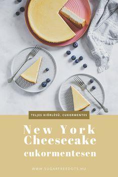 new york cheesecake (sajttorta) cukormentesen - sugarfree dots Healthy Meals, Healthy Recipes, Sugar Free, Cheesecake, Food And Drink, Low Carb, New York, Sweets, Snacks